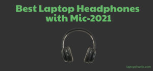 Best headphones with mic for laptop