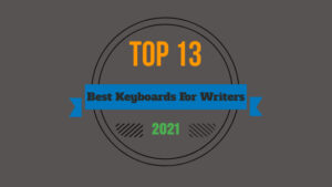 Top Keyboards for writers in 2021